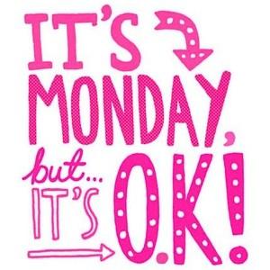 Embrace Mondays, it has endless possibilities
